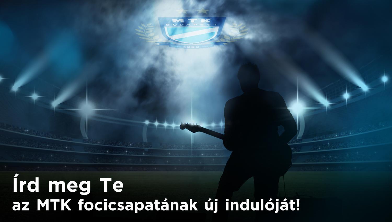 Írd meg te az MTK focicsapatának új indulóját!