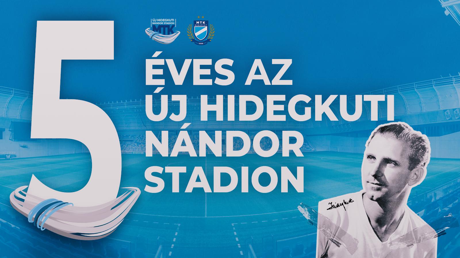 Öt éves az Új Hidegkuti Nándor Stadion!